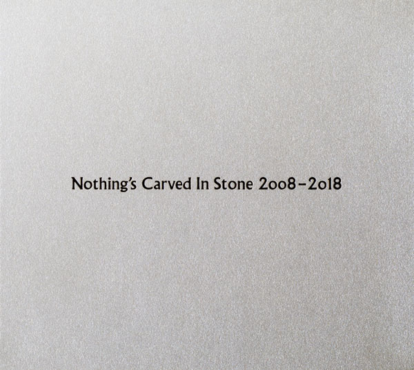 Nothing's Carved In Stone 2008-2018